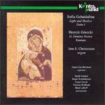 Gubaidulina: Light and Shadow; Detto I; Górecki: O. Domina Nostra; Kantata
