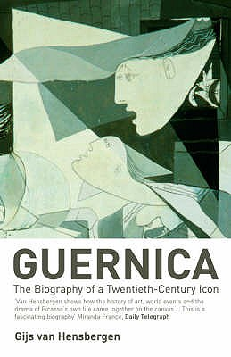 Guernica: The Biography of a Twentieth-century Icon - van Hensbergen, Gijs