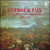 Guerre & Paix, 1614-1714 - Christoph Irmer (bass); Damien Guillon (counter tenor); Daniele Carnovich (bass); David Munderloh (tenor);...