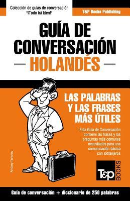 Guia de Conversacion Espanol-Holandes y Mini Diccionario de 250 Palabras - Taranov, Andrey