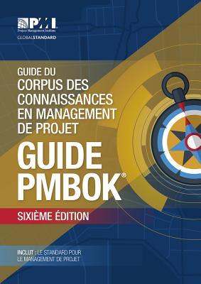 Guide Du Corpus Des Connaissances En Management de Projet - Project Management Institute