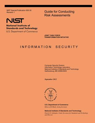 Guide for Conducting Risk Assessments: NIST Special Publication 800-30, Revision 1 - U S Department of Commerce