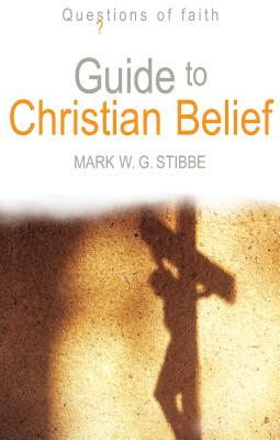 Guide to Christian Belief - Stibbe, Mark