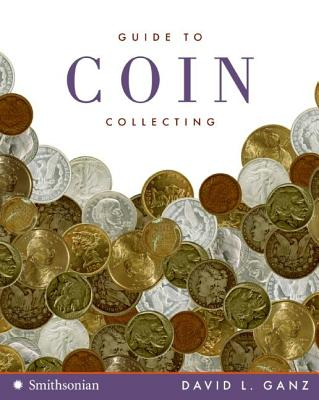 Guide to Coin Collecting - Ganz, David L