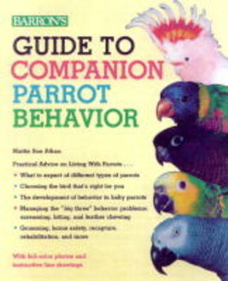 Guide to Companion Parrot Behavior - Athan, Mattie Sue