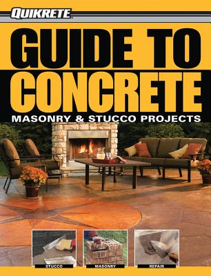 Guide to Concrete: Masonry & Stucco Projects - Schmidt, Phil