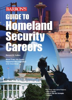 Guide to Homeland Security Careers - Hutton, Donald B, and Mydlarz, Anna