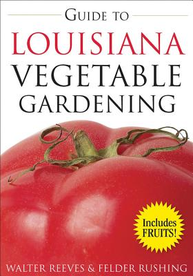 Guide to Louisiana Vegetable Gardening - Reeves, Walter