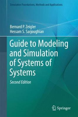 Guide to Modeling and Simulation of Systems of Systems - P Zeigler, Bernard, and Sarjoughian, Hessam S, and Duboz, Raphaël (Contributions by)