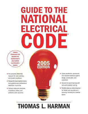 Guide to the National Electrical Code, 2005 Edition - Harman, Thomas L