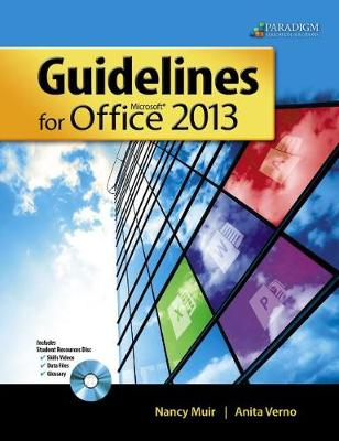 Guidelines for Microsoft (R) Office 2013: Text with Student Resources and Skills Videos Disc - Muir, Nancy, and Verno, Anita
