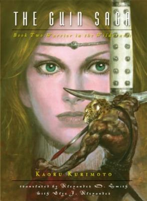 Guin Saga: Book Two, The - Pb: Warrior in the Wilderness - Kurimoto, Kaoru