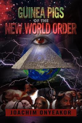 Guinea Pigs of the New World Order: Blackman the Endangered Breed - Onyeakor, Joachim