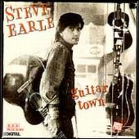 Guitar Town [Bonus Track] - Steve Earle