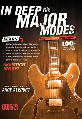 Guitar World -- In Deep with the Major Modes: The Ultimate DVD Guide, DVD - Aledort, Andy