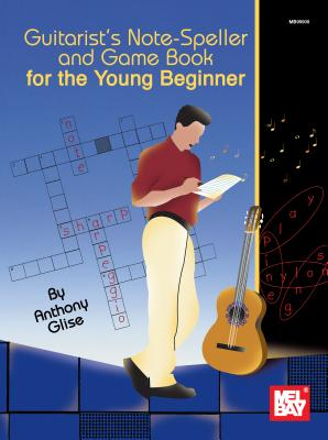 Guitarist's Note-Speller and Game Book for the Young Beginner - Glise, Anthony
