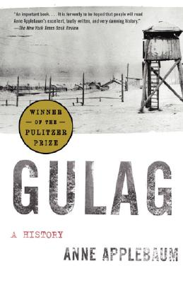 Gulag: A History - Applebaum, Anne, Ms.