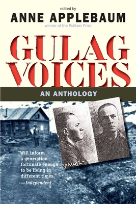 Gulag Voices: An Anthology - Applebaum, Anne, Ms. (Editor), and Miller, Jane Ann (Translated by)