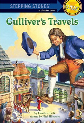 Gulliver's Travels - Swift, Jonathan, and Eliopulos, Nick (Adapted by)