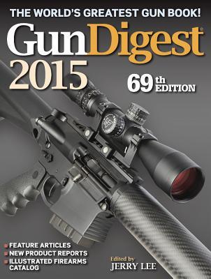 Gun Digest 2015 - Lee, Jerry (Editor)