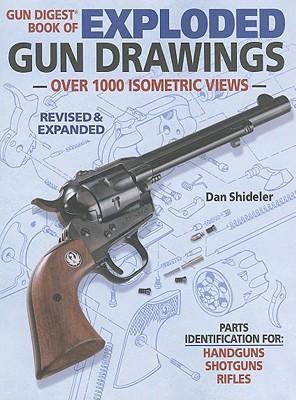 Gun Digest Book of Exploded Gun Drawings - Shideler, Dan (Editor)