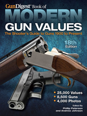Gun Digest Book of Modern Gun Values - Peterson, Phillip, and Johnson, Andrew