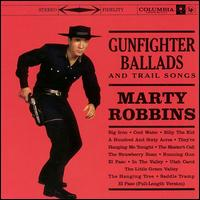 Gunfighter Ballads and Trail Songs [Bonus Tracks] - Marty Robbins