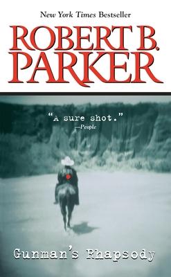 Gunman's Rhapsody - Parker, Robert B