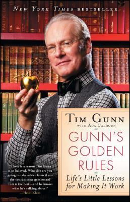 Gunn's Golden Rules: Life's Little Lessons for Making It Work - Gunn, Tim