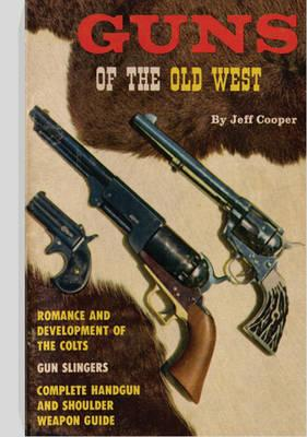 Guns of the Old West - Cooper, Jeff