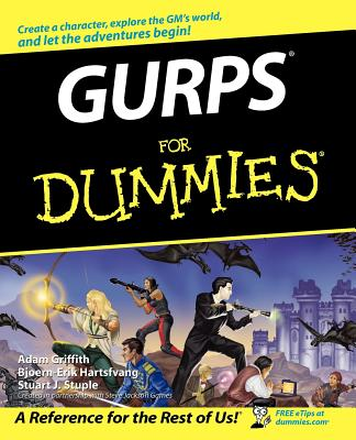 Gurps for Dummies - Griffith, Adam, and Stuple, Stuart J, and Hartsfvang, Bjoern-Erik