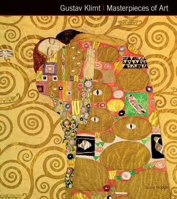 Gustav Klimt Masterpieces of Art - Hodge, Susie, and Peacock, James