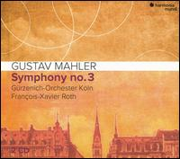 Gustav Mahler: Symphony No. 3 - Sara Mingardo (contralto); Children's Chorus of Cologne Opera (choir, chorus); Schola Heidelberg (choir, chorus);...