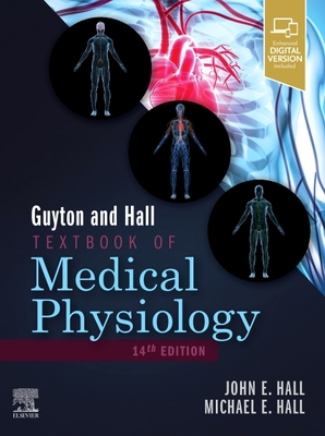 Guyton and Hall Textbook of Medical Physiology - Hall, John E., PhD, and Hall, Michael E.