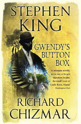 Gwendy's Button Box - King, Stephen, and Chizmar, Richard