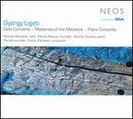 György Ligeti: Cello Concerto; Mysteries of the Macabre; Piano Concerto