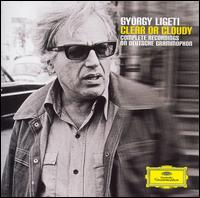 Gy�rgy Ligeti: Clear or Cloudy - Alfons Kontarsky (piano); Aloys Kontarsky (piano); Douglas Boyd (oboe); Ensemble InterContemporain; Gerd Zacher (organ); Gianluca Cascioli (piano); Hagen Quartett; H�kan Hardenberger (trumpet); Jacques Zoon (flute); James Sommerville (horn)