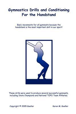 Gymnastics Drills and Conditioning for the Handstand - Goeller, Karen M