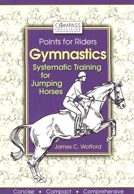 Gymnastics: Systematic Training for Jumping Horses - Wofford, James C
