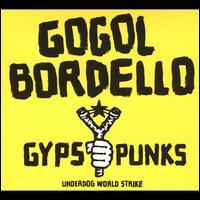 Gypsy Punks: Underdog World Strike - Gogol Bordello