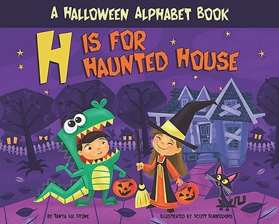 H Is for Haunted House: A Halloween Alphabet Book - Stone, Tanya Lee