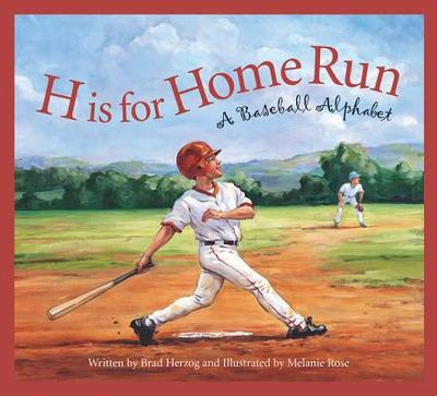 H Is for Home Run: A Baseball Alphabet - Herzog, Brad