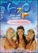 H2O: Just Add Water - Mermaid Magic