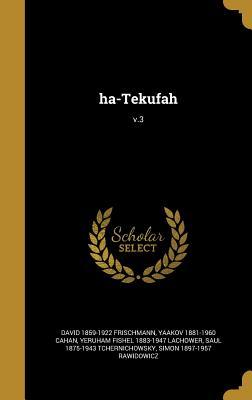 Ha-Tekufah; V.3 - Frischmann, David 1859-1922, and Cahan, Yaakov 1881-1960, and Lachower, Yeruham Fishel 1883-1947