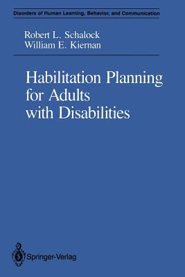 Habilitation Planning for Adults with Disabilities - Schalock, Robert L