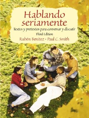 Hablando Seriamente: Textos y Pretextos Para Conversar y Discutir - Benitez, Ruben