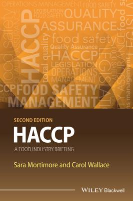 Haccp: A Food Industry Briefing - Mortimore, Sara E, and Wallace, Carol A