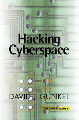 Hacking Cyberspace - Gunkel, David J