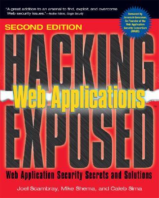Hacking Exposed Web Applications - Scambray, Joel, and Shema, Mike, and Sima, Caleb