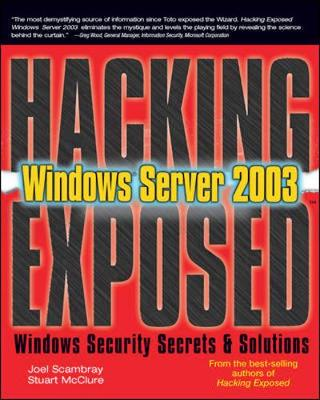 Hacking Exposed Windows Server 2003 - Scambray, Joel, and McClure, Stuart